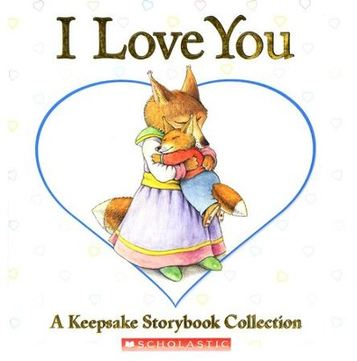 I Love You: A Keepsake Storybook Collection  -     Edited By: Beth Bryan     By: Beth BryanEd.)