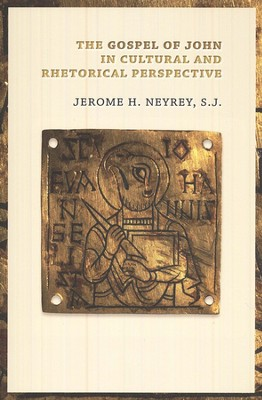 The Gospel of John in Cultural and Rhetorical Perspective   -     By: Jerome H. Neyrey