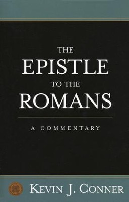 The Epistle to the Romans: A Commentary   -     By: Kevin Conner