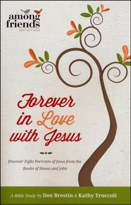 Forever in Love with Jesus  - Slightly Imperfect  -     By: Dee Brestin, Kathy Troccoli