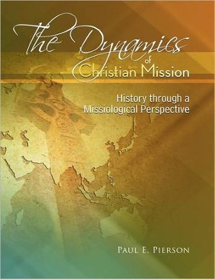 The Dynamics of Christian Mission  -     By: Paul Everett Pierson