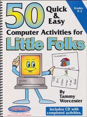 50 Quick & Easy Computer Activities for Little Folks   -     By: Tammy Worcester