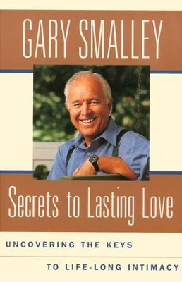 Secrets to Lasting Love   -     By: Dr. Gary Smalley
