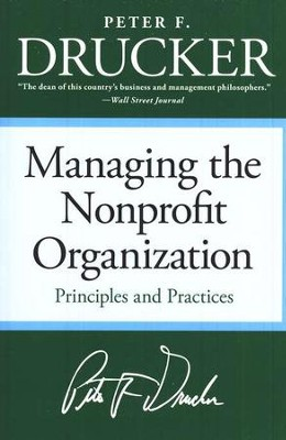 Managing the Non-Profit Organization: Principles and Practices  -     By: Peter F. Drucker