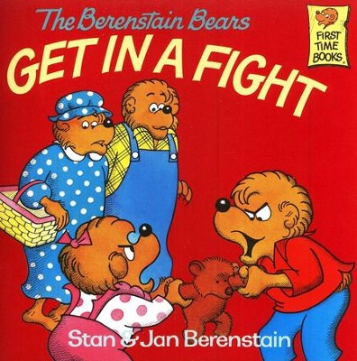 The Berenstain Bears Get In a Fight   -     By: Stan Berenstain, Jan Berenstain