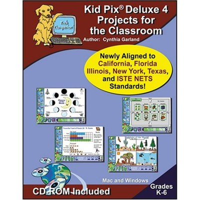 Kid Pix Deluxe 4 Projects for the Classroom   -     By: Cynthia Garland