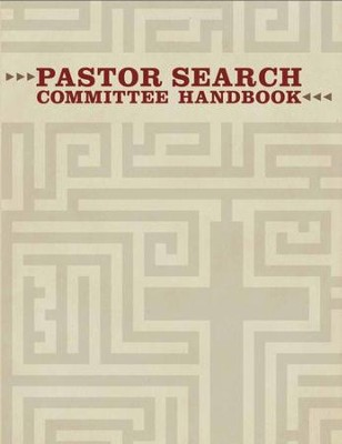 Pastor Search Committee Handbook (Handbook)  -     By: Robert Sheffield