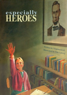 Especially Heroes  -     By: Virginia Kroll