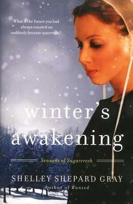 Winter's Awakening, Seasons of Sugarcreek Series #1   -     By: Shelley Shepard Gray