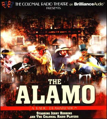 The Alamo: A Radio Dramatization  -     By: Jerry Robbins, The Colonial Radio Players