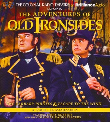 The Adventures of Old Ironsides - The Barbary Pirates & Escape to the Wind: A Radio Dramatization on CD  -     Narrated By: Jerry Robbins, The Colonial Radio Players     By: Jerry Robbins