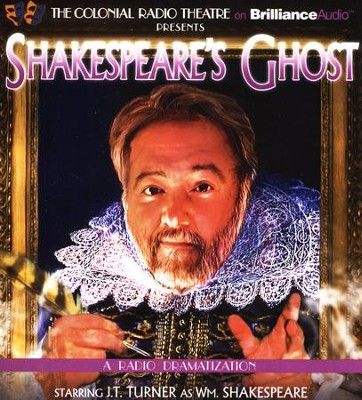 Shakespeare's Ghost: A Radio Dramatization on CD  -     Narrated By: The Colonial Radio Players     By: J.T. Turner