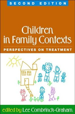 Children in Family Contexts: Perspectives of Treatment   -     By: Lee Combrinck-Graham