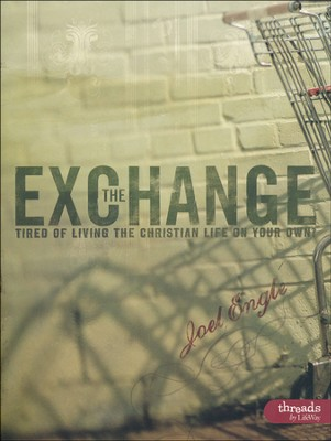 The Exchange: Tired of Living the Christian Life On Your Own?, Member Book  -     By: Joel Engle