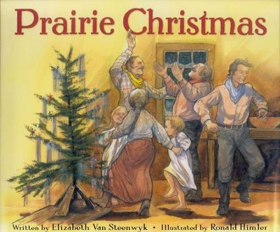 The Prairie Christmas  -     By: Elizabeth VanSteenwyk