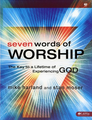 Seven Words of Worship - Leader Kit   -     By: Mike Harland, Stan Moser