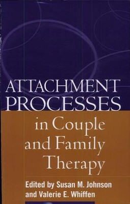 Attachment Processes in Couple and Family Therapy  -     By: Susan M. Johnson