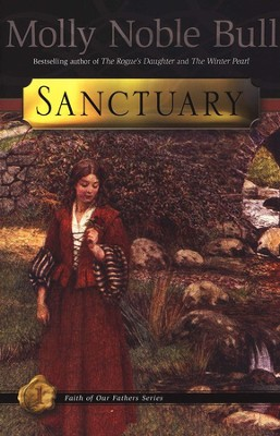 Sanctuary: Faith of Our Fathers Series #1   -     By: Molly Noble Bull