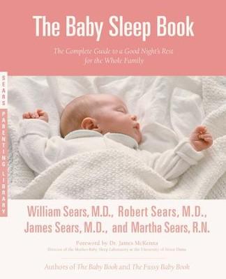 The Baby Sleep Book: The Complete Guide to a Good Night's Rest for the Whole Family - eBook  -     By: William Sears, Robert Sears, Martha Sears
