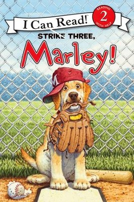 Marley: Strike Three, Marley!  -     By: John Grogan     Illustrated By: Richard Cowdrey