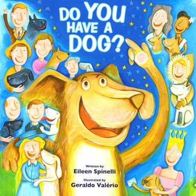 Do You Have a Dog?  -     By: Eileen Spinelli     Illustrated By: Geraldo Valrio