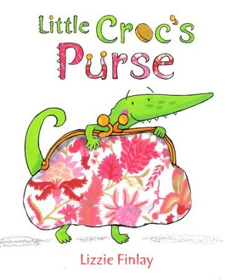 Little Croc's Purse  -     By: Lizzie Finlay     Illustrated By: Lizzie Finlay