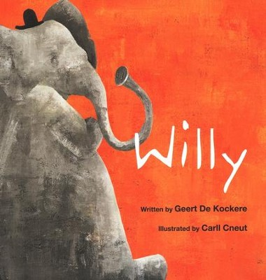 Willy  -     By: Geert De Kockere, Carll Cneut