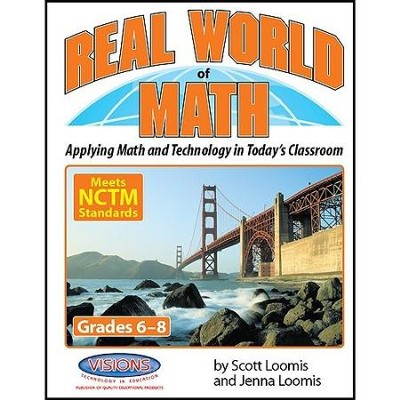 Real World of Math Grades 6-8   -     By: Scott Loomis