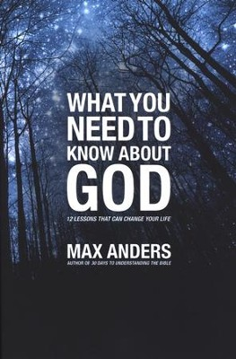 What You Need To Know About God: A Study Guide   -     By: Max Anders