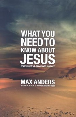 What You Need To Know About Jesus: A Study Guide   -     By: Max Anders