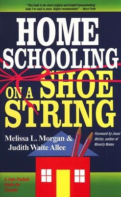 Homeschooling on a Shoestring   -     By: Melissa Morgan