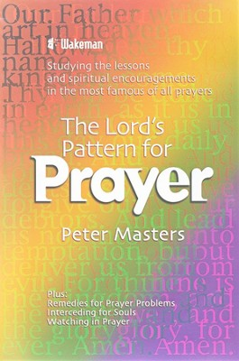 The Lord's Pattern for Prayer   -     By: Peter Masters