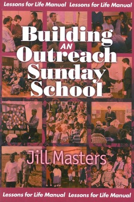 Building An Outreach Sunday School  -     By: Jill Masters