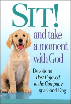 Sit! And Take a Moment with God   -
