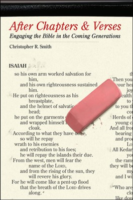 After Chapters & Verses: Engaging the Bible in the Coming Generations  -     By: Christopher R. Smith