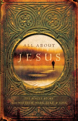 All About Jesus: The Single Story from Matthew, Mark, Luke, & John  -     By: Roger Quy
