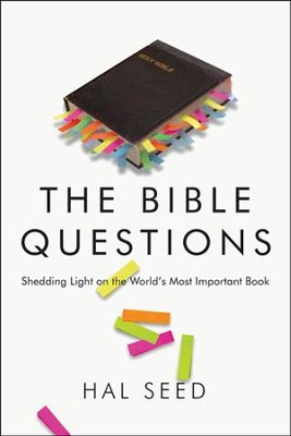 The Bible Questions: Shedding Light on the World's Most Important Book  -     By: Hal Seed