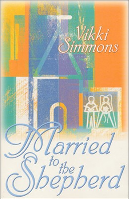 Married to The Shepherd  -     By: Vikki Simmons