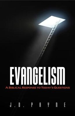 Evangelism: A Biblical Response to Today's Questions  -     By: J.D. Payne, J.I. Packer