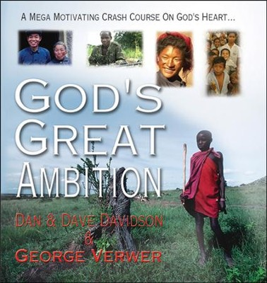 God's Great Ambition: A Mega-Motivating Crash Course on God's Heart  -     By: Dan Davidson, Dave Davidson, George Verwer