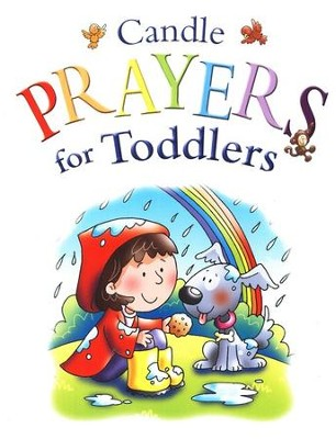 Candle Prayers for Toddlers                        -     By: Juliet David     Illustrated By: Helen Prole