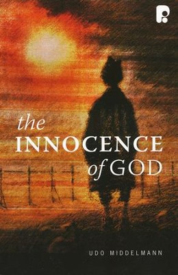 The Innocence of God: Does God Ordain Evil?  -     By: Udo W. Middelmann
