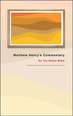 Matthew Henry's Commentary: On the Whole Bible  -     By: Matthew Henry