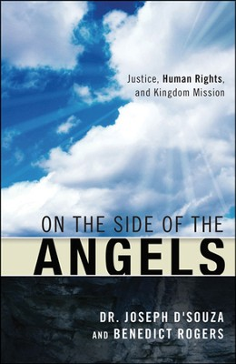 On the Side of the Angels: Justice, Human Rights and Kingdom Mission  -     By: Dr. Joseph D'Souza, Benedict Rogers, Baroness Caroline Cox