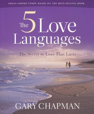 The Five Love Languages: How to Express Heartfelt Commitment to Your Mate- Small Group Study Edition  -     By: Gary Chapman