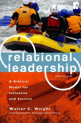 Relational Leadership: A Biblical Model for Influence and Service  -     By: Walter C. Wright, Richard J. Mouw, Eugene H. Peterson