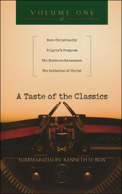 A Taste of the Classics: Mere Christianity, Pilgrim's Progress, The Brothers Karamazov & The Imitation of Christ  -     By: Kenneth D. Boa
