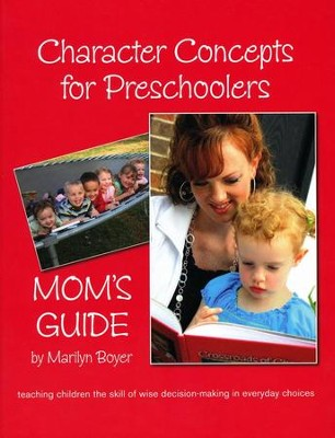Character Concepts for Preschoolers; Mom's Guide  -