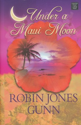 Under a Maui Moon, Large print   -     By: Robin Jones Gunn