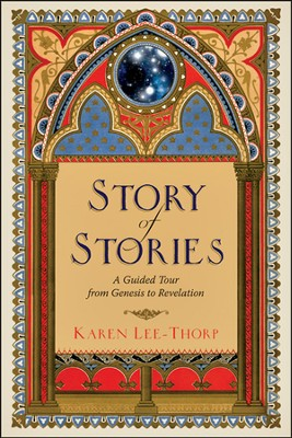 Story of Stories: A Guided Tour from Genesis to Revelation  -     By: Karen Lee-Thorp